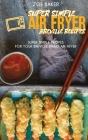 Super Simple Air Fryer Breville Recipes: Super Simple Recipes For Your Breville Smart Air fryer Cover Image