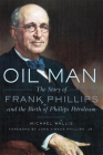 Oil Man: The Story of Frank Phillips and the Birth of Phillips Petroleum Cover Image