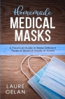 Homemade Medical Masks: A Practical Guide to Make Different Types of Medical Masks at Home Cover Image