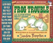 Frog Trouble: . . . and Eleven Other Pretty Serious Songs Cover Image