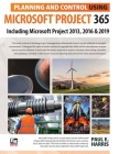 Planning and Control Using Microsoft Project 365: Including Microsoft Project 2013, 2016 and 2019 Cover Image