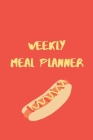 Weekly Meal Planner: Plan Your Meals Weekly (52 Week Food Planner / Calendar / Diary / Journal) Gift for Women, Gift for Men (Book #4) Cover Image