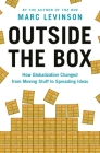 Outside the Box: How Globalization Changed from Moving Stuff to Spreading Ideas Cover Image