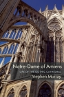Notre-Dame of Amiens: Life of the Gothic Cathedral Cover Image