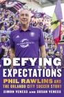 Defying Expectations: Phil Rawlins and the Orlando City Soccer Story Cover Image