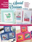 Cross Stitched Cards for Special Occasions: Creative Designs for Birthdays, Holidays, and More Cover Image