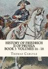 History of Friedrich II of Prussia Volumes 16 - 18: Frederick the Great Cover Image