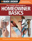 Black & Decker The Complete Photo Guide Homeowner Basics: 100 Essential Projects Every Homeowner Needs to Know (Black & Decker Complete Photo Guide) Cover Image