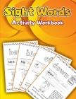 Sight Words Activity Book: Activity Book to Improve Reading Skills/ Spelling Book for Kids Learning to Write and Read/ Most Common High-Frequency Cover Image