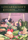 Encarnación's Kitchen: Mexican Recipes from Nineteenth-Century California (California Studies in Food and Culture #9) Cover Image