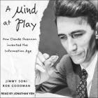 A Mind at Play Lib/E: How Claude Shannon Invented the Information Age Cover Image