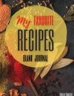 My Favorite Recipes: The Ultimate Blank Cookbook To Write In Your Own Recipes Hardcover Cover Image