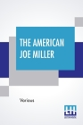 The American Joe Miller: A Collection Of Yankee Wit And Humour Compiled By Robert Kempt Cover Image