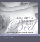 Roll Into a Perfectly Made Bed: All You Need to Know about the Art of Bedmaking Cover Image