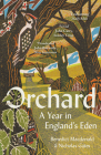Orchard: A Year in England's Eden Cover Image
