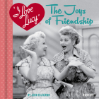 I Love Lucy: The Joys of Friendship Cover Image