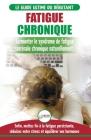 Fatigue Chronique: Guide du syndrome de fatigue chronique des glandes surrénales - Restaurer naturellement les hormones, le stress et l'é Cover Image