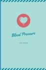 Blood Pressure Log Book: Blue Blood Pressure Journal Tracker - Great Gift Idea for Grandparent, Parent, Friend - Blood Pressure Journal Log - M Cover Image