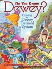 Do You Know Dewey?: Exploring the Dewey Decimal System Cover Image