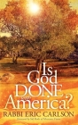 Is God Done with America? (Morgan James Faith) Cover Image
