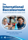 The International Baccalaureate: 50 Years of Education for a Better World Cover Image
