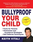 Bullyproof Your Child: An Expert's Advice on Teaching Children to Defend Themselves Cover Image