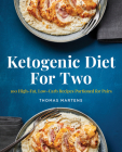 Ketogenic Diet for Two: 100 High-Fat, Low-Carb Recipes Portioned for Pairs Cover Image