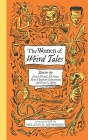 The Women of Weird Tales: Stories by Everil Worrell, Eli Colter, Mary Elizabeth Counselman and Greye La Spina (Monster, She Wrote) Cover Image