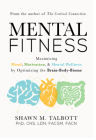 Mental Fitness: Maximizing Mood, Motivation, & Mental Wellness by Optimizing the Brain-Body-Biome Cover Image