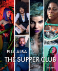 The Supper Club: by Elia Alba Cover Image