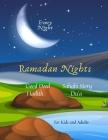 Ramadan Nights Every Night Good Deed Hadith Sahabi Story Du'a for Kids and Adults: ( Islamic Books for Kids ) Cover Image