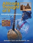 Africans Thought of It: Amazing Innovations (We Thought of It) Cover Image