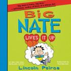 Big Nate Lives It Up Lib/E Cover Image