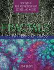 Fractals: The Patterns of Chaos: Discovering a New Aesthetic of Art, Science, and Nature (A Touchstone Book) Cover Image