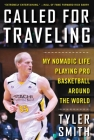 Called for Traveling: My Nomadic Life Playing Pro Basketball around the World Cover Image