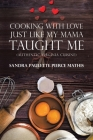 Cooking with Love Just Like My Mama Taught Me: (Authentic Virginia Cuisine) Cover Image