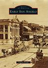 Early San Angelo (Images of America (Arcadia Publishing)) Cover Image