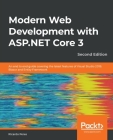 Modern Web Development with ASP.NET Core 3 - Second Edition: An end to end guide covering the latest features of Visual Studio 2019, Blazor and Entity Cover Image