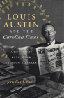 Louis Austin and the Carolina Times: A Life in the Long Black Freedom Struggle Cover Image