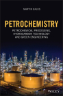 Petrochemistry: Petrochemical Processing, Hydrocarbon Technology and Green Engineering Cover Image