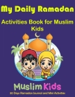 My Daily Ramadan Activities Book for Kids Muslim: Days Ramadan and Fasting Activity Book (Discover Islam Sticker Activity Books) Cover Image