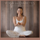 Yoga for Diabetes: How to Manage Your Health with Yoga and Ayurveda Cover Image