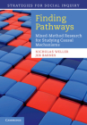 Finding Pathways: Mixed-Method Research for Studying Causal Mechanisms (Strategies for Social Inquiry) Cover Image