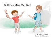 Will Ben Miss Me, Too? Cover Image