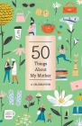 50 Things About My Mother (Fill-in Gift Book): A Celebration Cover Image