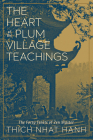 The Heart of the Plum Village Teachings: The Forty Tenets of Zen Master Thich Nhat Hanh Cover Image