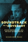 Soundtrack to a Movement: African American Islam, Jazz, and Black Internationalism Cover Image