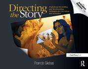Directing the Story: Professional Storytelling and Storyboarding Techniques for Live Action and Animation Cover Image