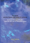 Science and the history and future of humanity: A perspective on civilisation from the 2nd Law of Thermodynamics Cover Image