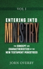 Entering Into Ministry Vol I: The Concept and Charactheristics of the New Testament Ministries Cover Image